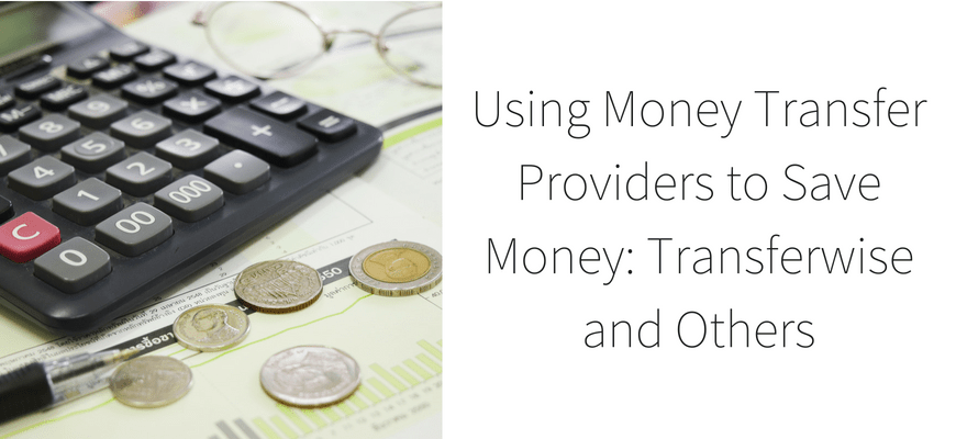 Using Money Transfer Providers to Save Money: Transferwise and Others