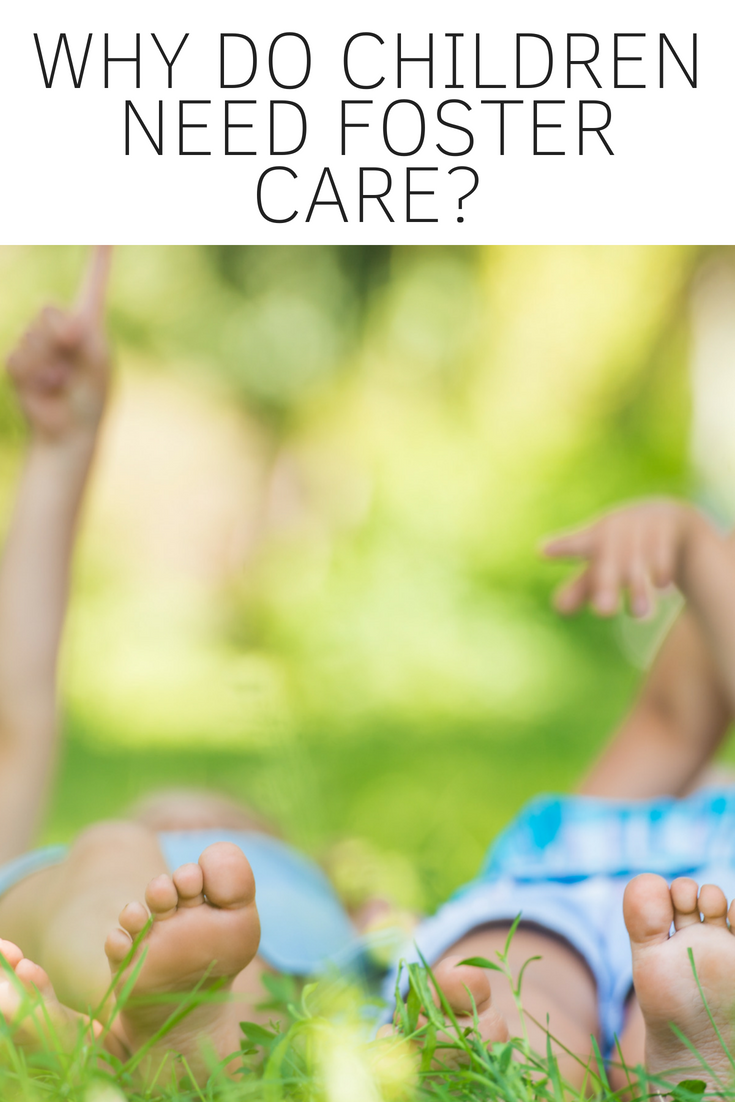 Why do Children Need Foster Care_