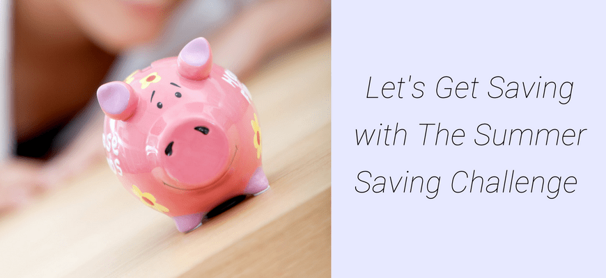 Lets Get Saving with The Summer Saving Challenge