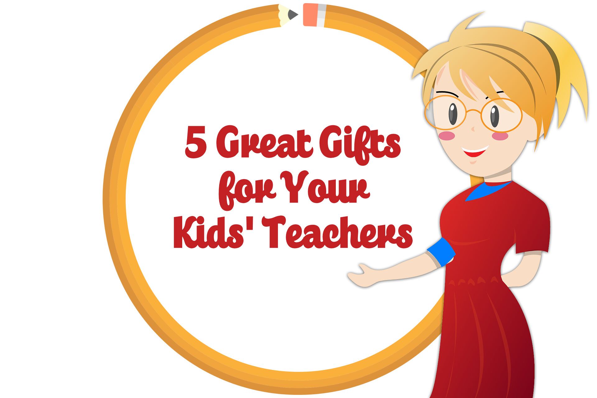 5 Great Gifts for Your Kids' Teachers