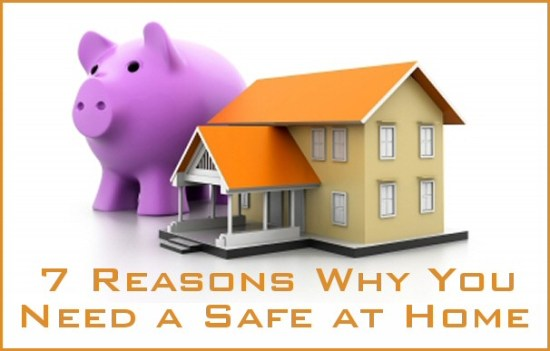 7 Reasons Why You Need a Safe at Home