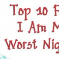 Top 10 Reasons I Am My Kids Worst Nightmare