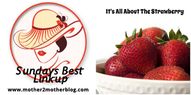 Sunday's Best Link Up - It's All About the Strawberries