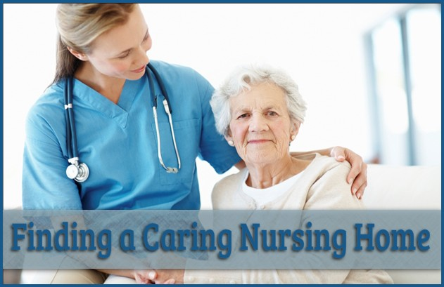 Finding a Caring Nursing Home for Elderly Loved Ones