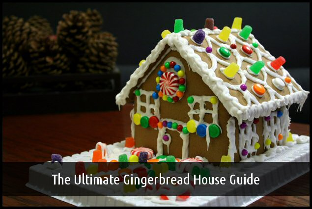 06 - the ultimate gingerbread house guide