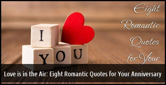 08 - love is in the air eight romantic quotes for your anniversary