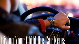 Giving Your Child the Car Keys