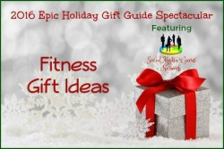 2016 #SMGN Holidays – Fitness Gift Ideas