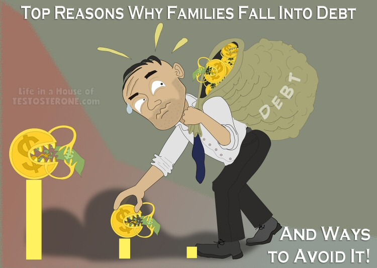 Top Reasons Why Families Fall Into Debt (And Ways To Avoid It!)
