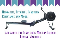 Hydraulic, Flywheel, Magnetic Resistance and More: All About the Marvelous Modern Indoor Rowing Machines