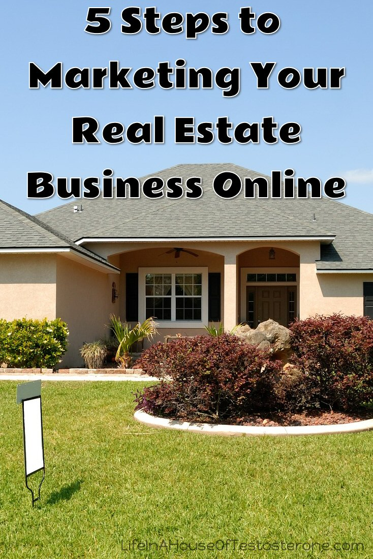 5 Steps to Marketing Your Real Estate Business Online