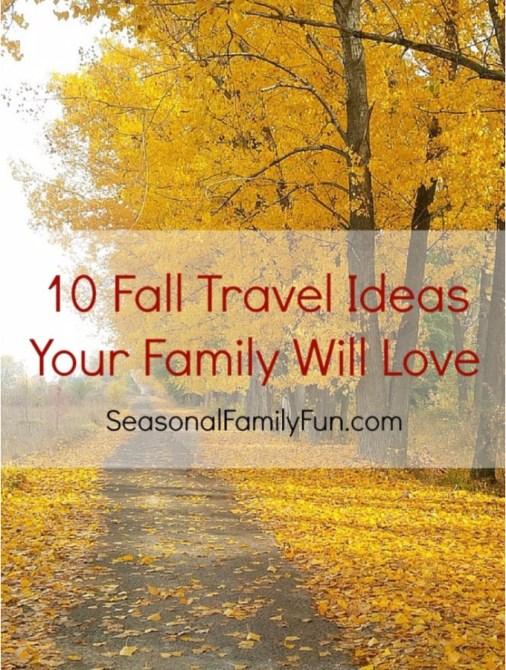 Week 149 - 10 Fall Travel Ideas from Seasonal Family Fun