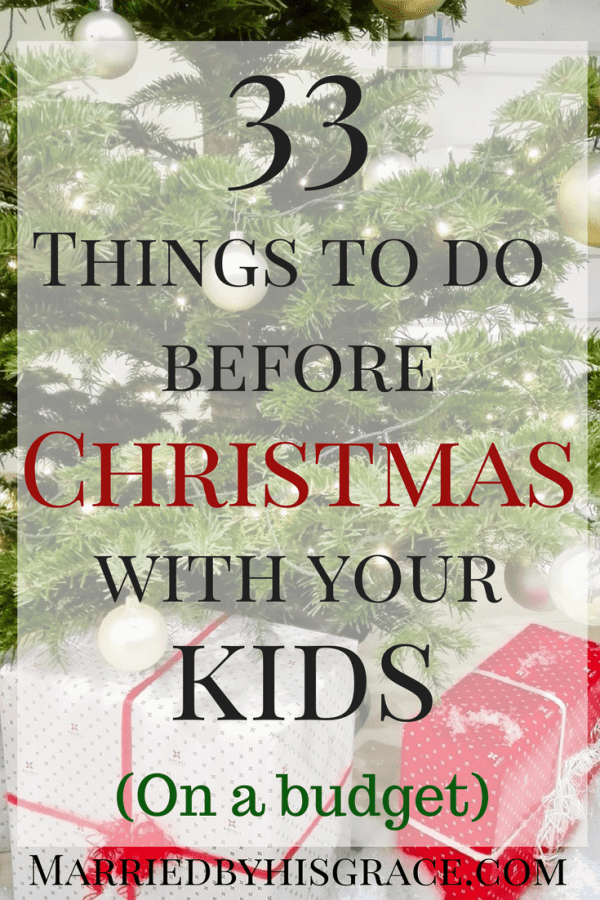 Week 152 - 33 Things to Do Before Christmas with Your Kids from Married By His Grace