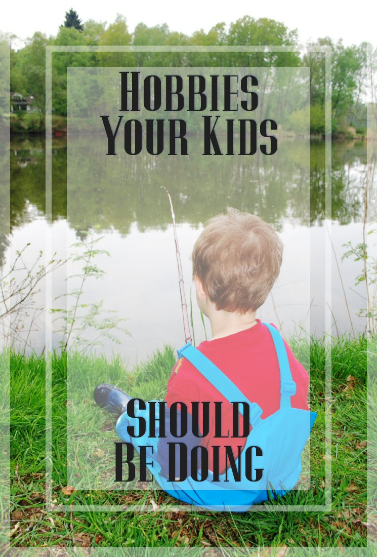 Get Your Kids Off Their Phones! Hobbies Your Kids Should Be Doing