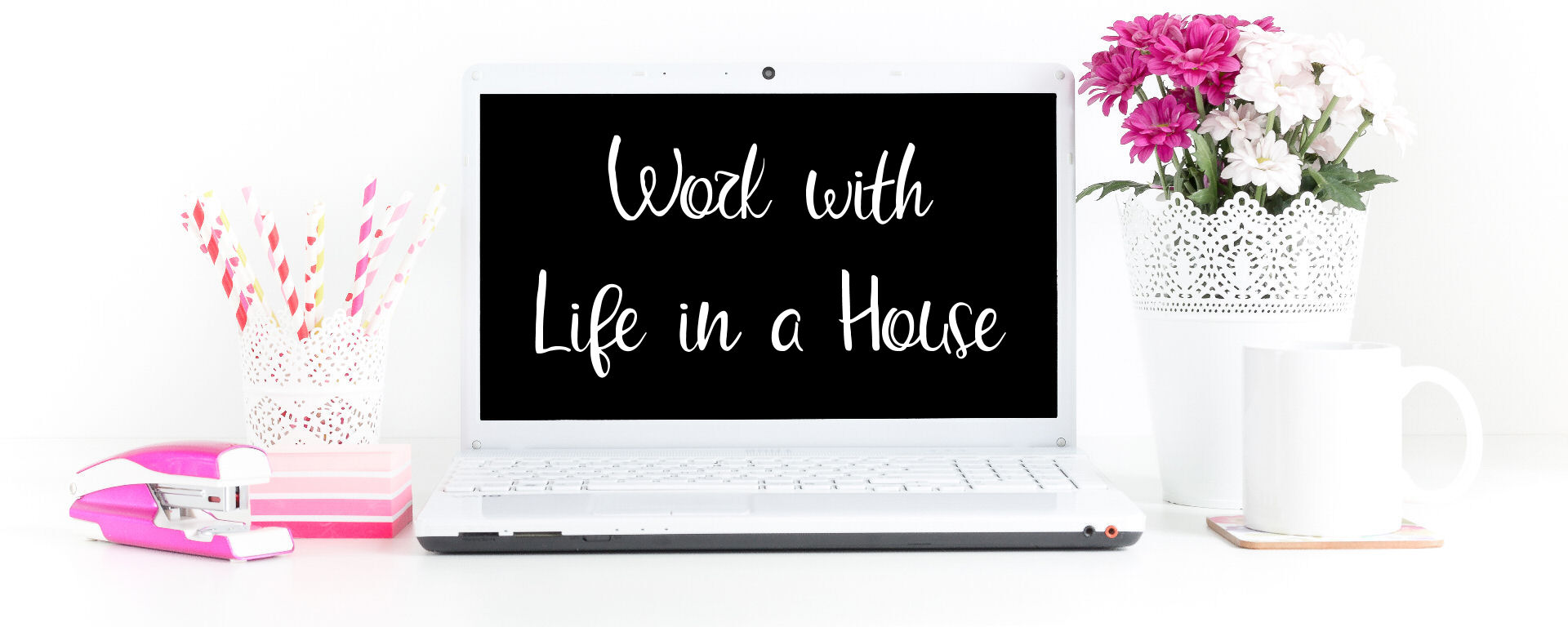 work with life in a house