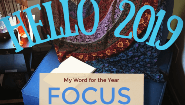 Week 209 - My 2019 Word of the Year is FOCUS from Eclectic Evelyn