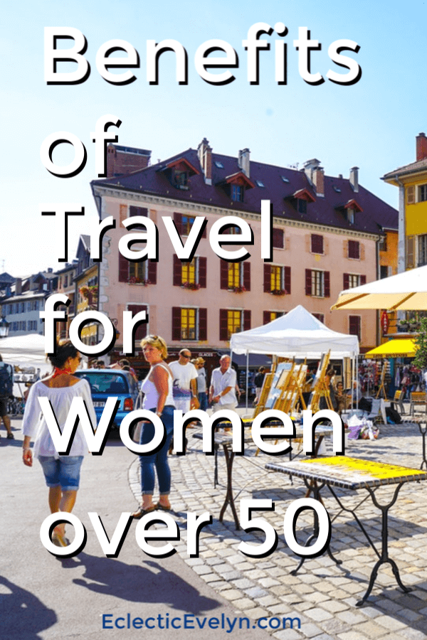 Week 210 - Benefits of Travel for Women Over 50 from Eclectic Evelyn