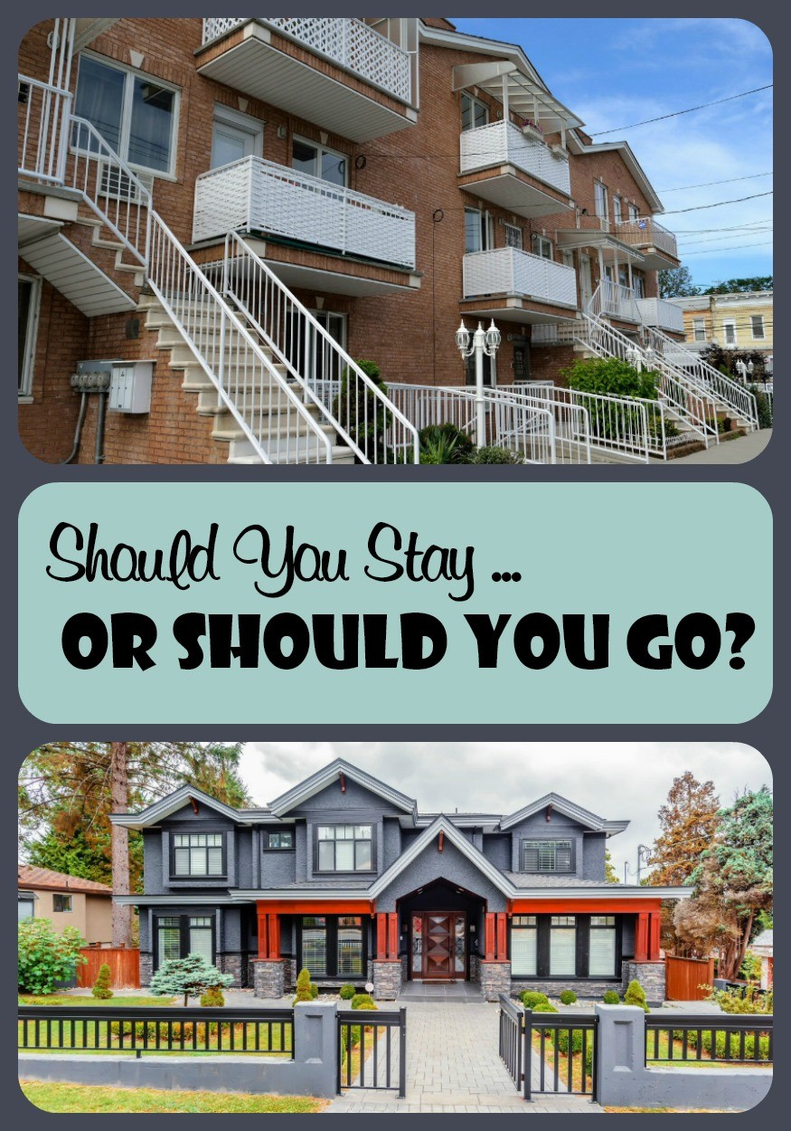 Should You Stay ... Or Should You Go?