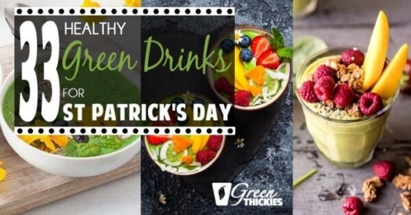Week 216 - 33 Healthy Green Drinks for St. Patrick's Day from Green Thickies