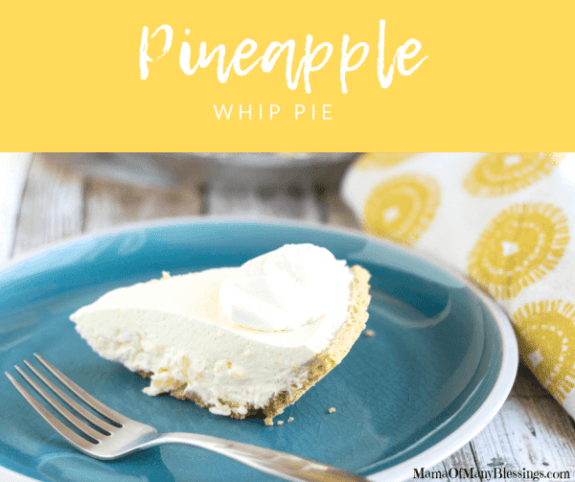 Week 220 - Pineapple Whip Pie from Mom of Many Blessings