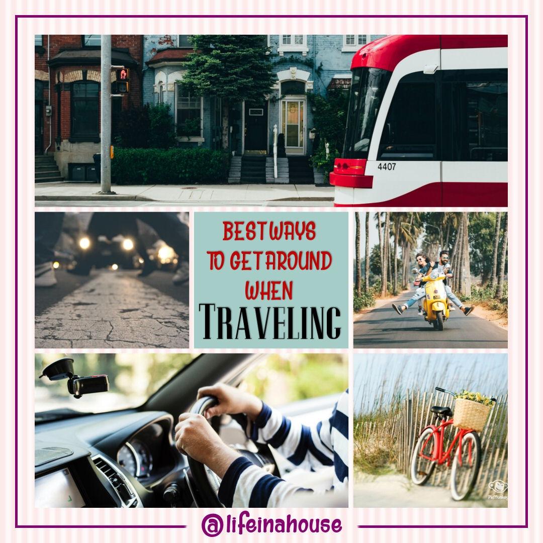 Best Ways to Get Around When Traveling