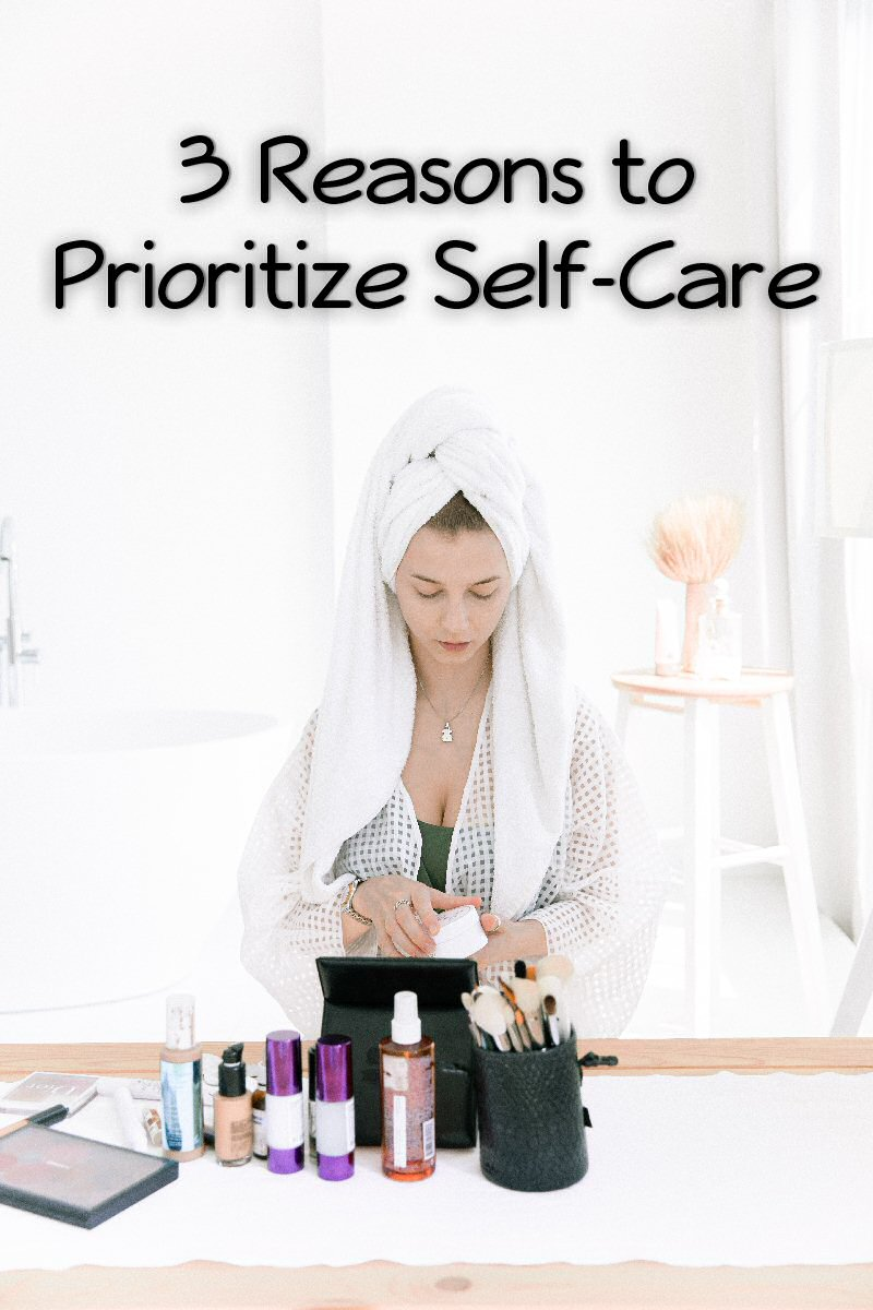 3 reasons to prioritize self care