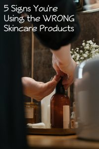 signs you are using the wrong skincare products
