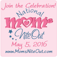 Save the Date - National Mom's Nite Out 2016 - 05/05/2016