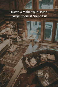 how to make your home truly unique