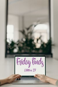 friday finds edition 27