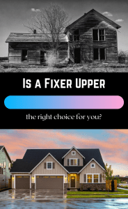 is a fixer upper the right choice for you
