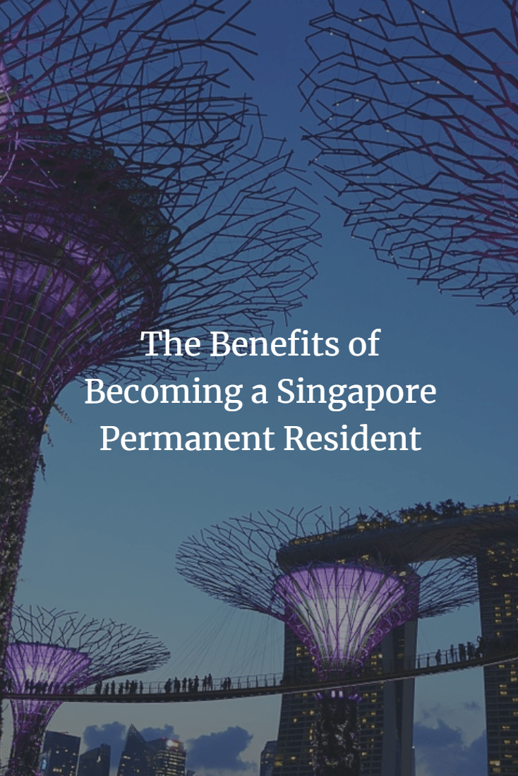 the benefits of becoming a singapore permanent resident