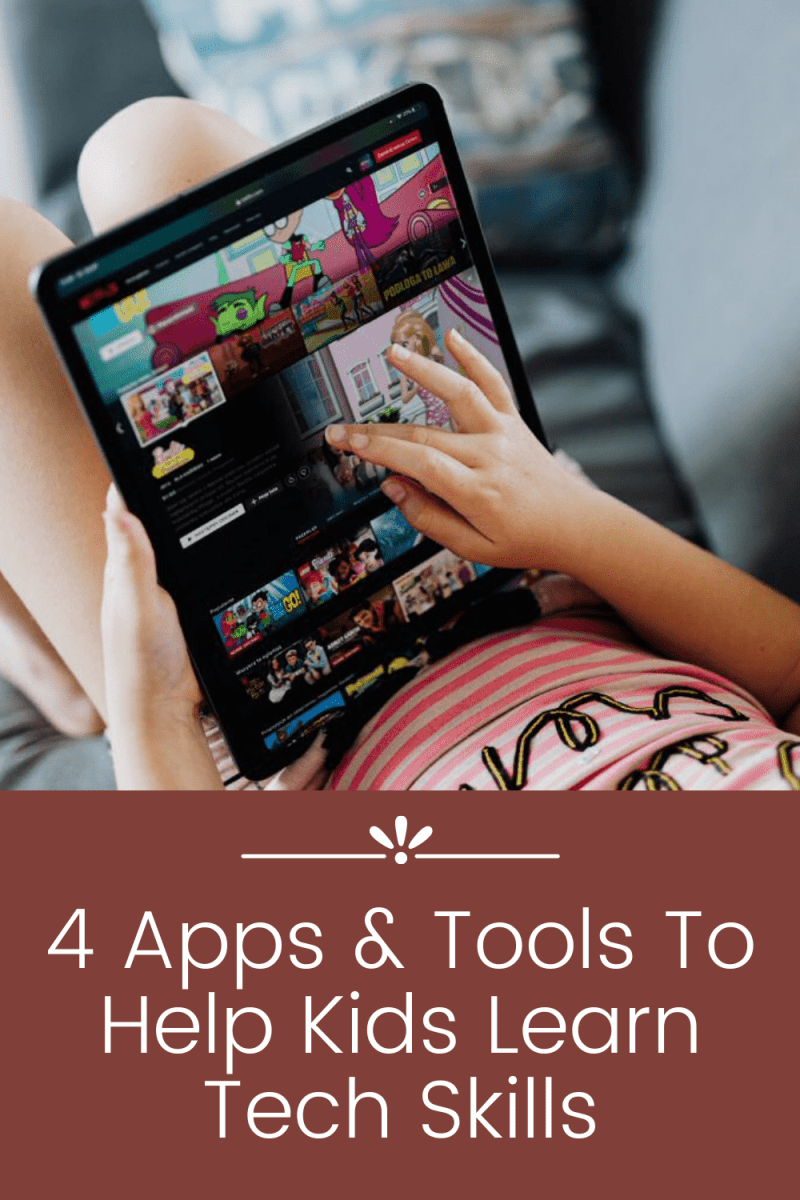 4 Apps & Tools To Help Kids Learn Tech Skills