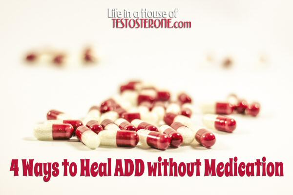 4 Ways to Heal ADD without Medication
