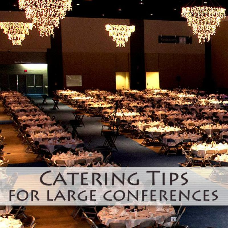 Catering Tips for Large Conferences - Richmond Convention Center