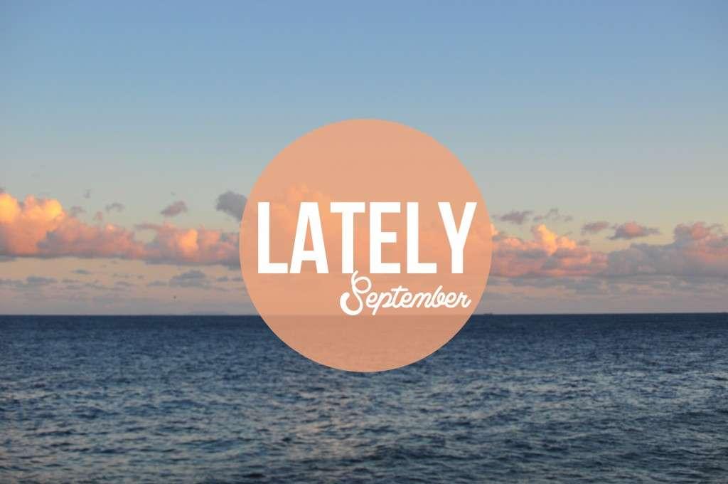 Lately September