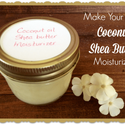 Make Your Own Coconut Oil and Shea Butter Moisturizer