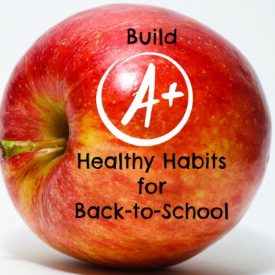 Building Healthy Habits for Back to School