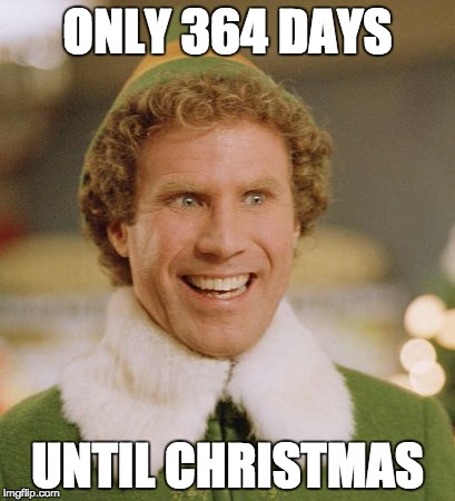 Only 364 Days Until Christmas