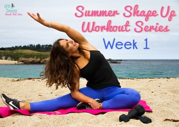 Life in Spandex Summer Shape Up Workout Series week 1