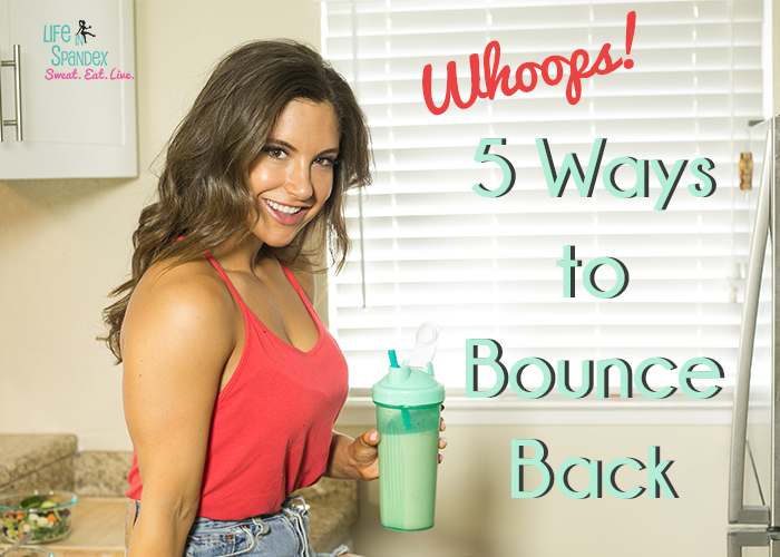 Whoops... 5 Ways to Bounce Back