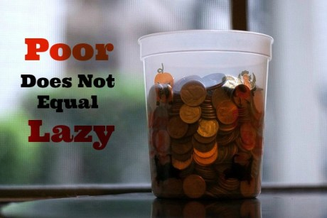 poor doesn't mean lazy
