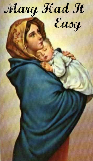 Mary Had it Easy