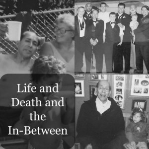 Life and Death and the In-Between
