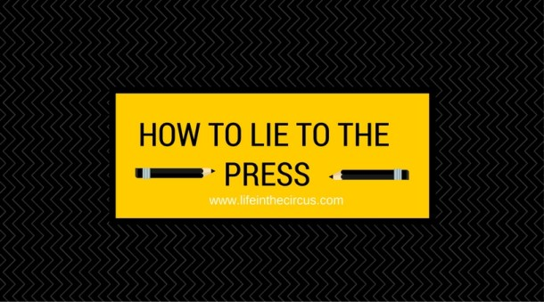 How to Lie to the Press