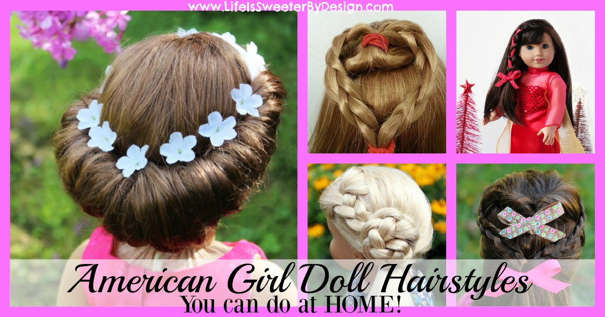 American Girl Doll Hairstyles Round Up Life Is Sweeter By Design