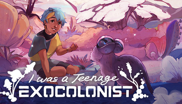Preview | I Was a Teenage Exocolonist