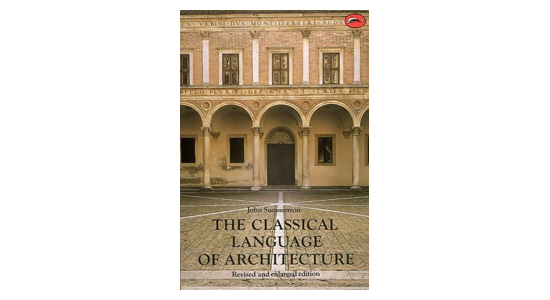 'The Classical Language of Architecture' by John Summerson