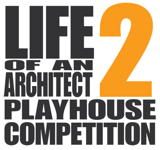 2nd Annual Life of an Architect Playhouse Competition