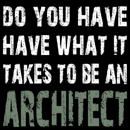 What It Takes To Be An Architect Alluring Do You Have What It Takes To Be An Architect  Life Of An Architect Inspiration